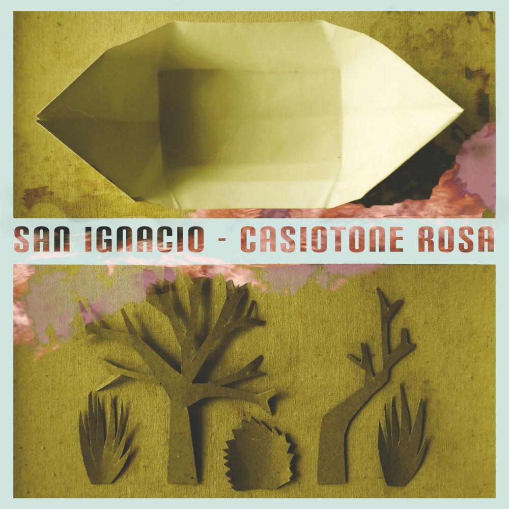 San Ignacio – Casiotone Rosa LP