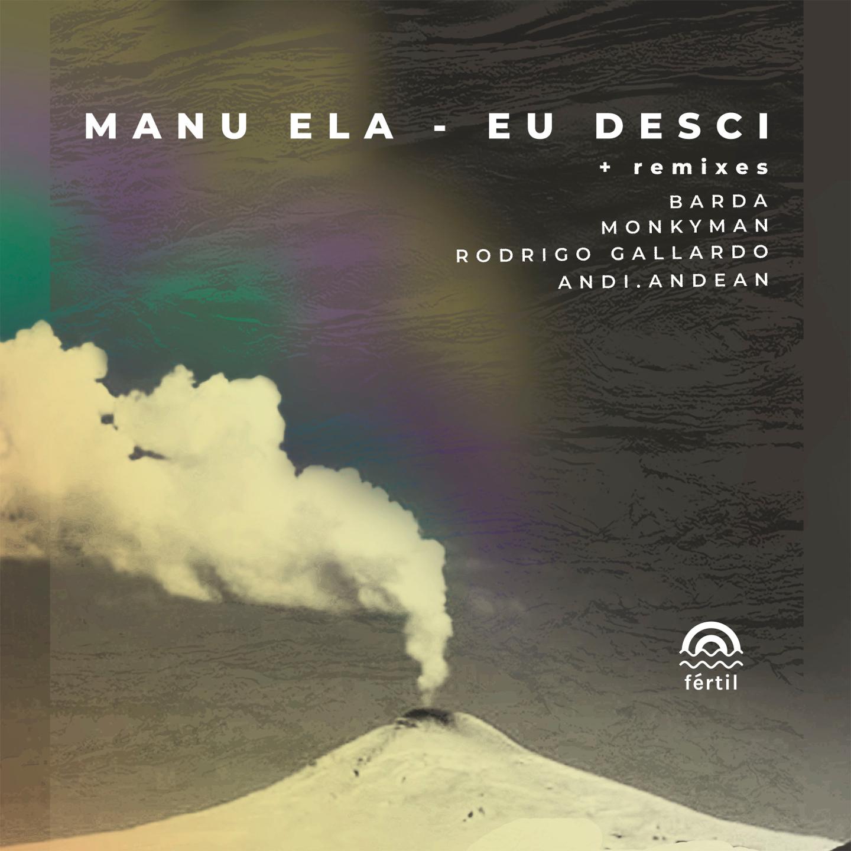 Eu Desci + Remixes. Manu Ela
